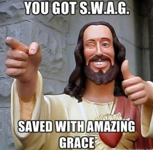 Have you got SWAG? Saved with amazing grace