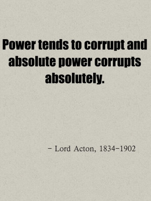 Lord Acton quotes. #Power #corruption