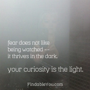Fear Does Not Like Being Watched — It Thrives In The Dark. Your ...