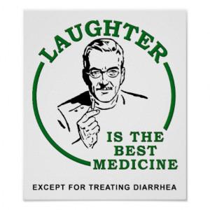Laughter the Diarrhea Medicine Funny Poster