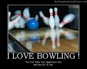 LOVE BOWLING ! – You can take your aggression out, and not go to ...