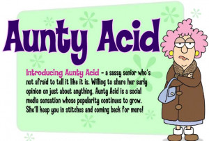 Related Pictures aunty acid sayings quotes funny inspirations y all