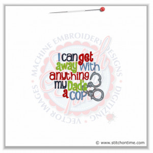Police Officer Sayings 5310 sayings : my dad's
