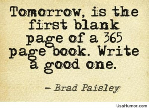 Tomorrow is the first day of the rest of the year 2015 quote