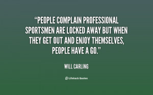 quote-Will-Carling-people-complain-professional-sportsmen-are-locked ...
