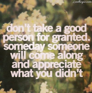 Dont Take People For Granted people appreciate quote quotes love ...