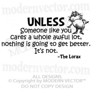 dr seuss quotes lorax unless someone like you
