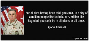 been said, you can't, in a city of a million people like Karbala ...