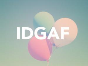 Idgaf Quotes Tumblr Tagged...