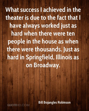 Quotes About Theater Bill bojangles robinson quotes