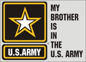 ... Army >> US Army Relative & Service Pride >> My Brother is in the Army