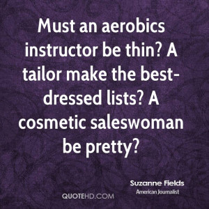 Must an aerobics instructor be thin? A tailor make the best-dressed ...