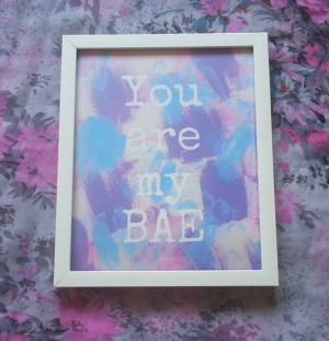 You are my BAE inspirational quote 8.5 x 11 inch art print for baby ...