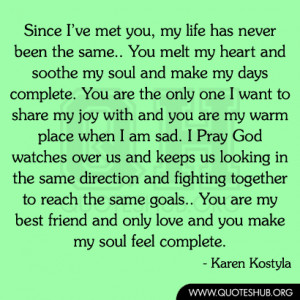 Need You In My Life Quotes I've met you, my life has