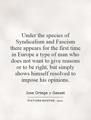 simply shows himself resolved to impose his opinions Picture Quote 1