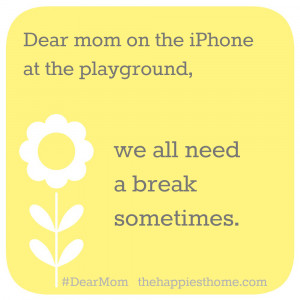 "Dear Moms: Let's Do Away With The ""Dear Mom…"" Facebook Vent"