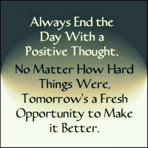 Try to be positive