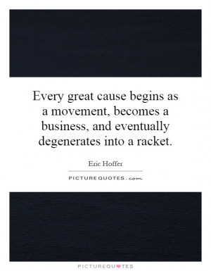 ... business, and eventually degenerates into a racket. Picture Quote #1