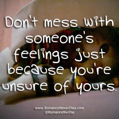 Don't Mess With Someone Else's Feelings Love Quote More
