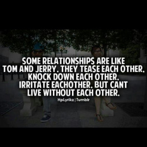 http://quotespictures.com/some-relationships-are-like-tom-and-jerry ...