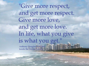 our family motto....You get what you give