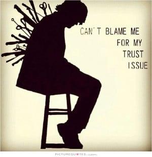 Trust Quotes Trust No One Quotes Blame Quotes Never Trust Quotes Dont ...