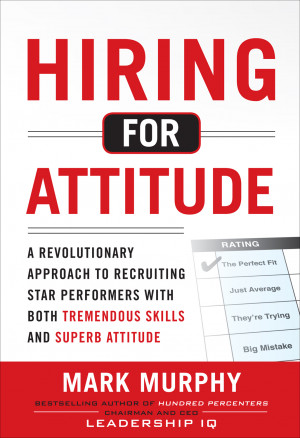 Where are companies finding candidates with the right attitudes? The ...