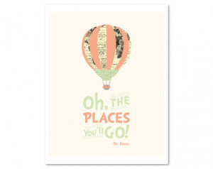 Oh the places you'll go Dr. Seuss quote hot air balloon illustration ...