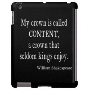Crown Content Seldom Kings Enjoy Shakespeare Quote