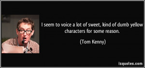 More Tom Kenny Quotes