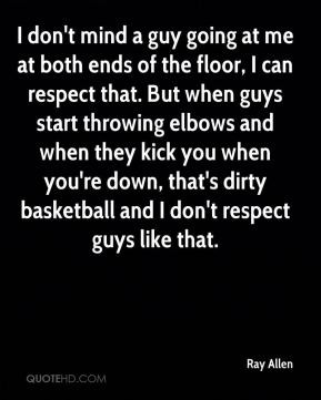 Ray Allen - I don't mind a guy going at me at both ends of the floor ...