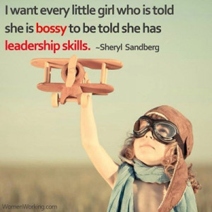Sheryl Sandberg on being bossy.