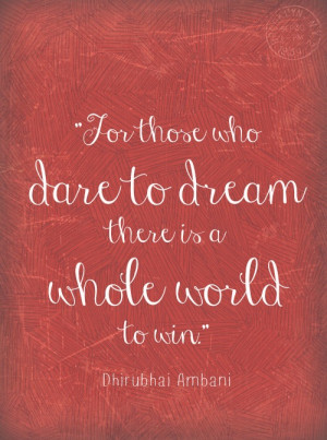 for those who dare to dream.