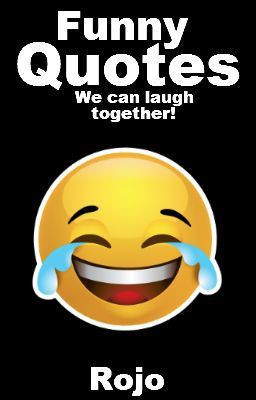 Quotes We Can Laugh about Together