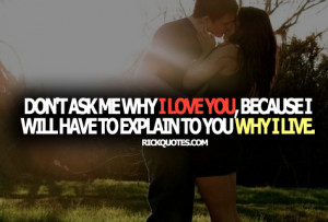 Love Quotes | Don't Ask Me Why I Love You Couple Hug Kiss Romantic fun