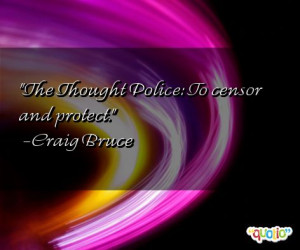 The Thought Police : To censor and protect .
