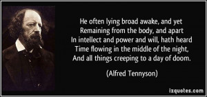 ... the night, And all things creeping to a day of doom. - Alfred Tennyson