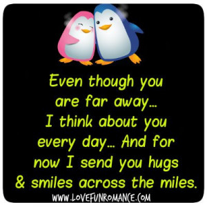 ... you everyday...And for now I send you hugs & smiles across the miles