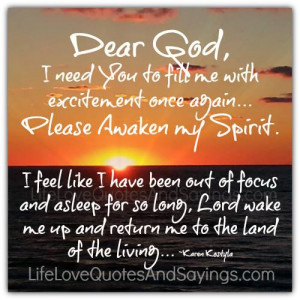 Please Awaken My Spirit..