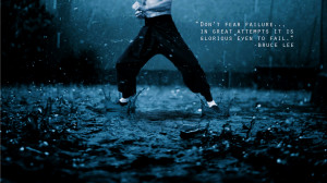 """Bruce Lee quote on failure : """" Don't fear failure. In great ..."""