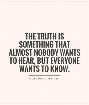 Truth Quotes Knowledge Quotes Hear Quotes