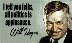 WILL ROGERS, quoted in Phillips' Treasury of Humorous Quotations