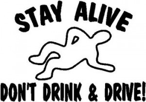 Stay Alive, Don't drink and drive!, Vinyl cut decal