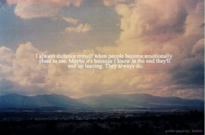 Always Distance Myself When People Become Emotionally Close To Me