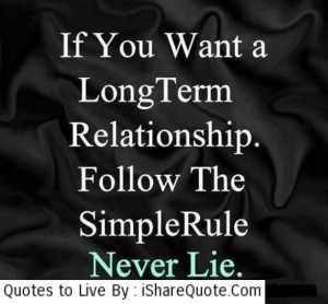 If you want a long term relationship…