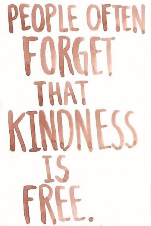 That Kindness Is Free