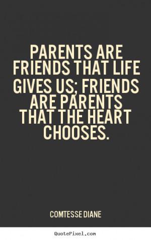 Best Parents Quotes parents are friends that