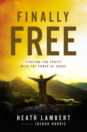Finally Free by Heath Lambert – a book review
