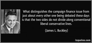 What distinguishes the campaign finance issue from just about every ...