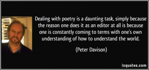 Dealing with poetry is a daunting task, simply because the reason one ...